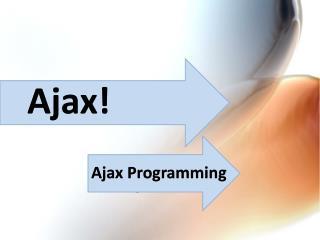 Ajax!