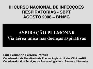 III CURSO NACIONAL DE INFECÇÕES RESPIRATÓRIAS - SBPT AGOSTO 2008 – BH/MG