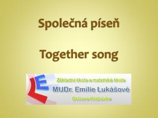 Společná píseň Together  song