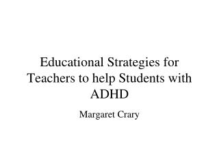 Educational Strategies for Teachers to help Students with ADHD
