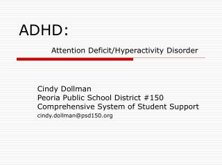 ADHD:  Attention Deficit/Hyperactivity Disorder