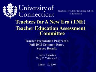 Teachers for A New Era Neag School of Education