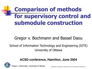 Comparison of methods for supervisory control and submodule construction