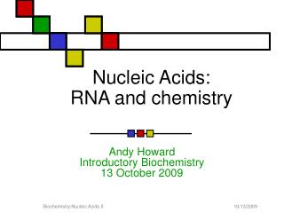 Nucleic Acids: RNA and chemistry