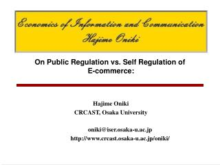 On Public Regulation vs. Self Regulation of  E-commerce: