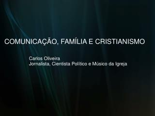 COMUNICAÇÃO, FAMÍLIA E CRISTIANISMO