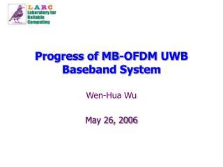 Progress of MB-OFDM UWB Baseband System
