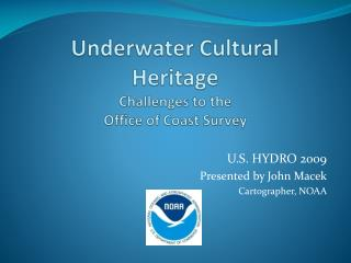 Underwater Cultural Heritage Challenges to the Office of Coast Survey