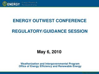 ENERGY OUTWEST CONFERENCE REGULATORY/GUIDANCE SESSION