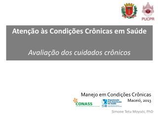 Manejo em Condições Crônicas Maceió , 2013