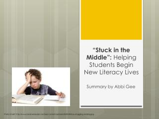 """Stuck in the Middle "":  Helping Students Begin New Literacy  Lives"
