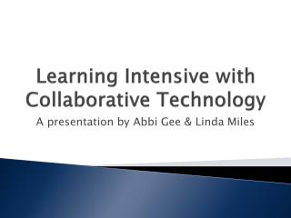Learning Intensive with Collaborative Technology