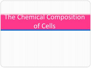 The Chemical Composition of Cells