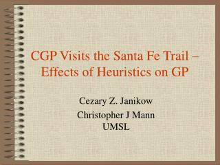 CGP Visits the Santa Fe Trail – Effects of Heuristics on GP