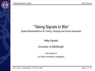 """Taking Signals to Bits"" Sparse Representations for Coding, Sampling and Source Separation"