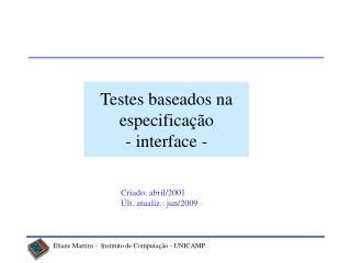 Testes baseados na especificação  - interface -