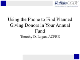 Using the Phone to Find Planned Giving Donors in Your Annual Fund