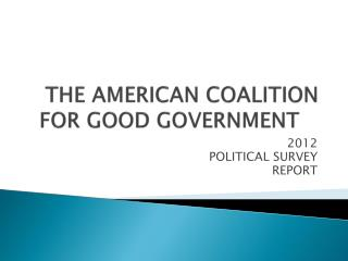 THE AMERICAN COALITION FOR GOOD GOVERNMENT