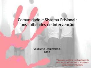 Comunidade e Sistema Prisional: possibilidades de intervenção