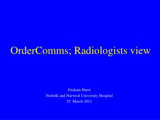 OrderComms; Radiologists view