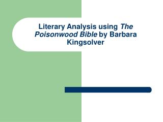 Literary Analysis using  The Poisonwood Bible  by Barbara Kingsolver