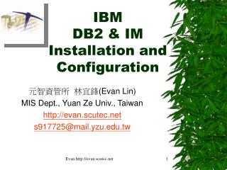 IBM  DB2 & IM Installation and Configuration