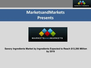 Savory Ingredients Market -  Global Trends & Forecasts to 20