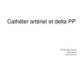 Cathéter artériel et delta PP