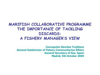 MARIFISH COLLABORATIVE PROGRAMME THE IMPORTANCE OF TACKLING DISCARDS:  A FISHERY MANAGER�S VIEW