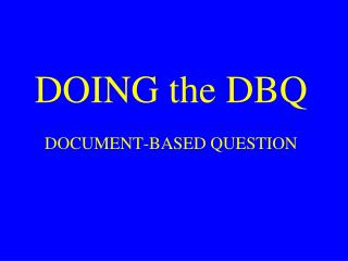 DOING the DBQ  DOCUMENT-BASED QUESTION