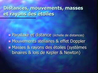 Distances, mouvements, masses et rayons des étoiles