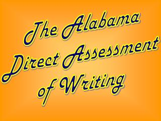 The Alabama  Direct Assessment  of Writing