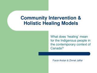 Community Intervention & Holistic Healing Models