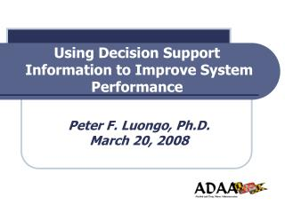 Using Decision Support  Information to Improve System Performance