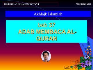bab  37  ADAB MEMBACA AL-QURAN