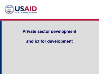 Private sector development  and  ict for development