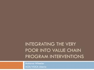 Integrating the Very Poor into Value Chain Program Interventions