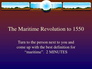 The Maritime Revolution to 1550