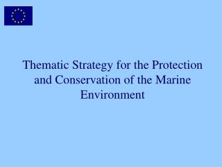 Thematic Strategy for the Protection and Conservation of the Marine Environment