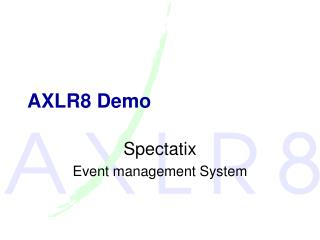 AXLR8 Demo