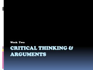 Critical  Thinking & Arguments