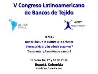 V Congreso Latinoamericano de Bancos de Tejido