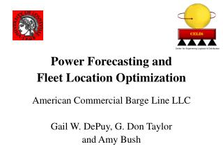 Power Forecasting and Fleet Location Optimization American Commercial Barge Line LLC