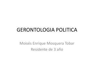 GERONTOLOGIA POLITICA