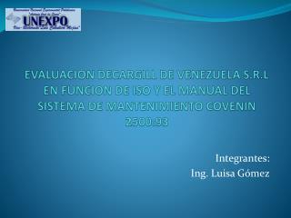 Integrantes: Ing. Luisa Gómez