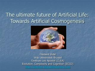 The ultimate future of Artificial Life: Towards Artificial Cosmogenesis