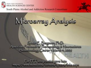 Microarray Analysis Susan E. Bergeson, Ph.D. Associate Professor of Pharmacology & Neuroscience