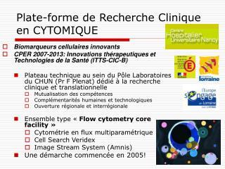 Plate-forme de Recherche Clinique en CYTOMIQUE