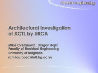 Architectural Investigation of XCTL by URCA