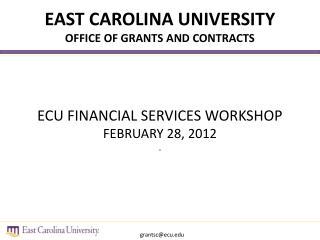 ECU FINANCIAL SERVICES WORKSHOP FEBRUARY 28, 2012